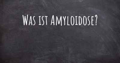 Was ist Amyloidose?