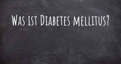 Was ist Diabetes mellitus?
