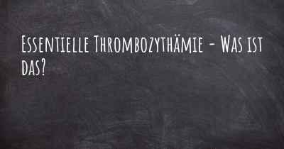 Essentielle Thrombozythämie Heilung