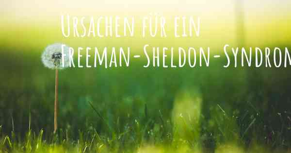 Freeman sheldon syndrom lebenserwartung