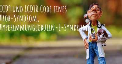 ICD9 und ICD10 Code eines Hiob-Syndrom, Hyperimmunglobulin-E-Syndroms