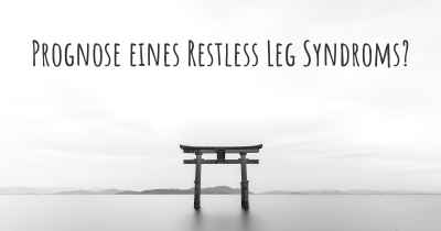Prognose eines Restless Leg Syndroms?