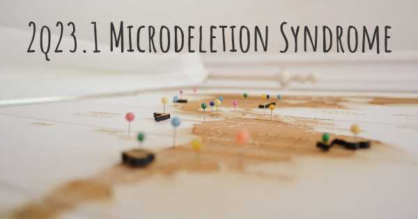2q23.1 Microdeletion Syndrome