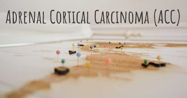 Adrenal Cortical Carcinoma (ACC)