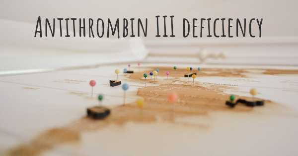Antithrombin III deficiency