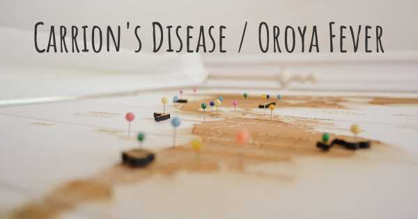 Carrion's Disease / Oroya Fever