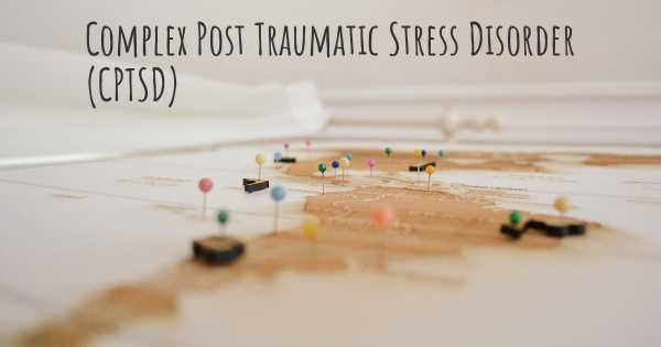 Complex Post Traumatic Stress Disorder (CPTSD)