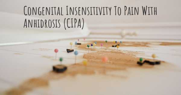 Congenital Insensitivity To Pain With Anhidrosis (CIPA)