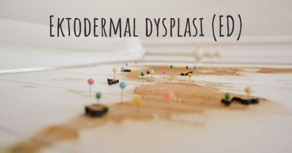 Ektodermal dysplasi (ED)