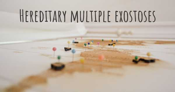 Hereditary multiple exostoses