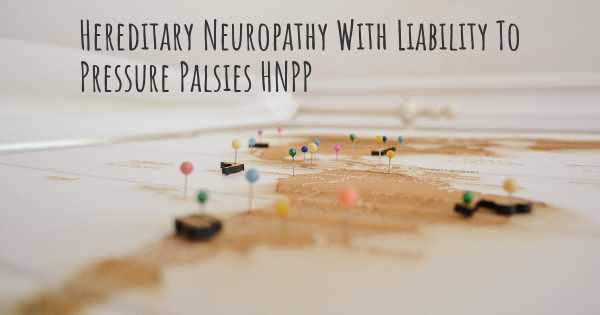 Hereditary Neuropathy With Liability To Pressure Palsies HNPP