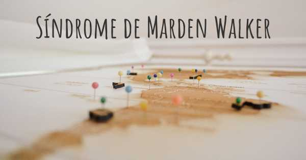 Síndrome de Marden Walker