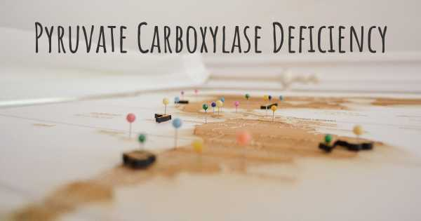 Pyruvate Carboxylase Deficiency