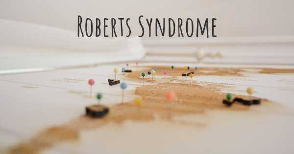 Roberts Syndrome