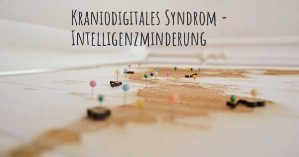 Kraniodigitales Syndrom - Intelligenzminderung