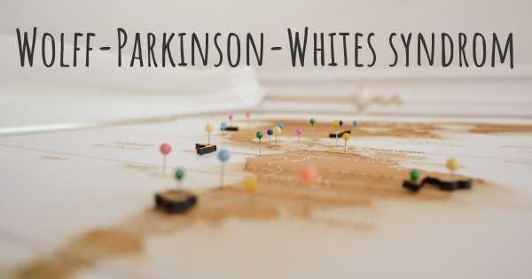 Wolff-Parkinson-Whites syndrom