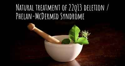 Natural treatment of 22q13 deletion / Phelan-McDermid Syndrome