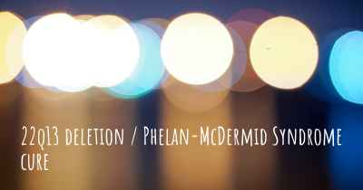 22q13 deletion / Phelan-McDermid Syndrome cure