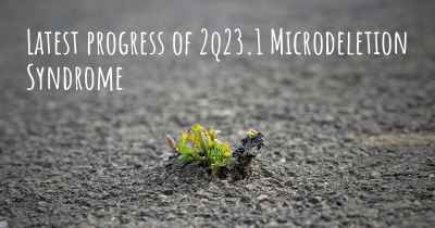 Latest progress of 2q23.1 Microdeletion Syndrome