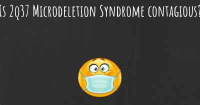 Is 2q37 Microdeletion Syndrome contagious?