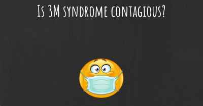 Is 3M syndrome contagious?