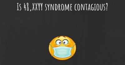 Is 48,XXYY syndrome contagious?