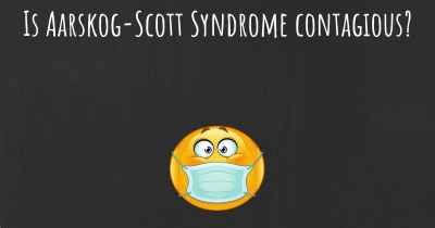Is Aarskog-Scott Syndrome contagious?