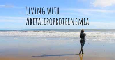 Living with Abetalipoproteinemia