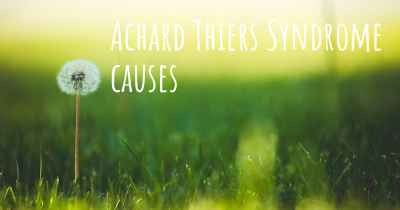 Achard Thiers Syndrome causes