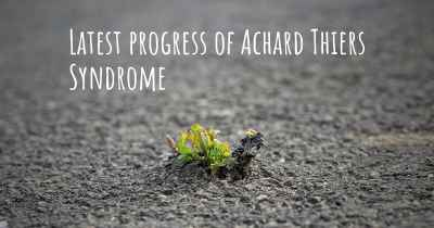 Latest progress of Achard Thiers Syndrome