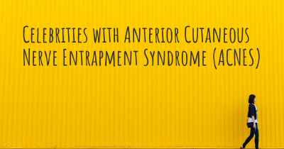 Celebrities with Anterior Cutaneous Nerve Entrapment Syndrome (ACNES)