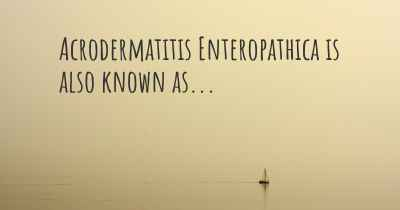Acrodermatitis Enteropathica is also known as...
