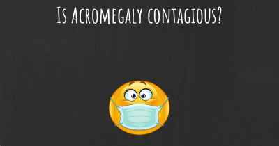 Is Acromegaly contagious?