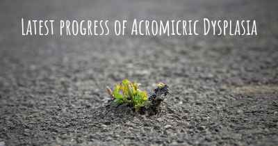 Latest progress of Acromicric Dysplasia