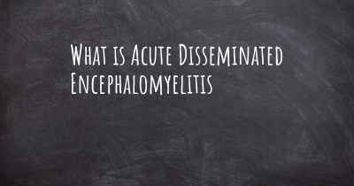 What is Acute Disseminated Encephalomyelitis
