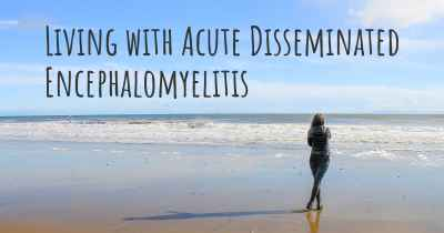 Living with Acute Disseminated Encephalomyelitis