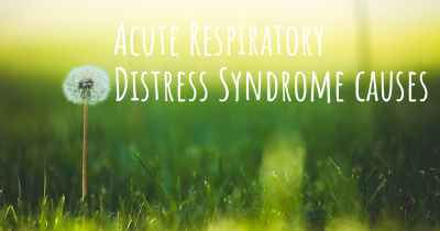 Acute Respiratory Distress Syndrome causes