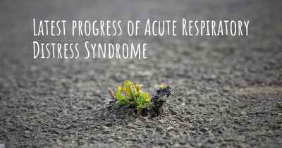 Latest progress of Acute Respiratory Distress Syndrome