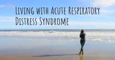 Living with Acute Respiratory Distress Syndrome