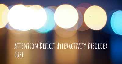 Attention Deficit Hyperactivity Disorder cure