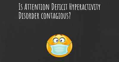 Is Attention Deficit Hyperactivity Disorder contagious?