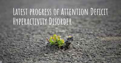 Latest progress of Attention Deficit Hyperactivity Disorder
