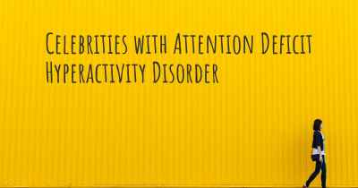 Celebrities with Attention Deficit Hyperactivity Disorder