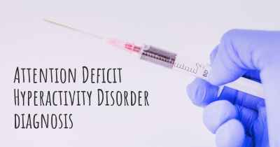 Attention Deficit Hyperactivity Disorder diagnosis