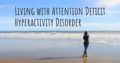 Living with Attention Deficit Hyperactivity Disorder
