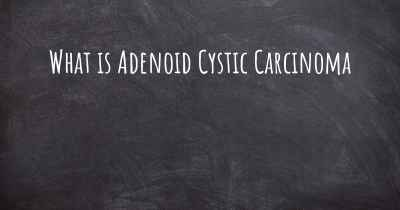 What is Adenoid Cystic Carcinoma