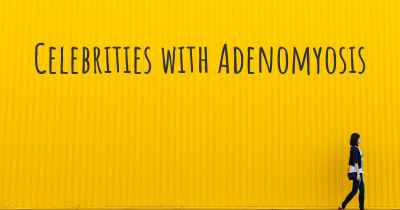 Celebrities with Adenomyosis