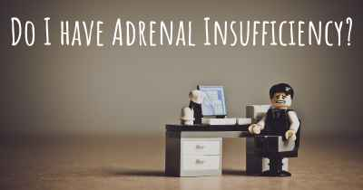 Do I have Adrenal Insufficiency?