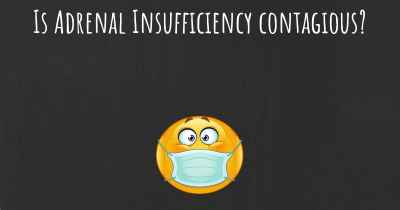Is Adrenal Insufficiency contagious?