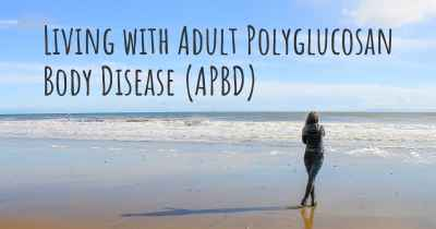 Living with Adult Polyglucosan Body Disease (APBD)